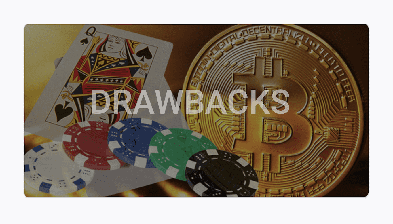 crypto casinos drawbacks