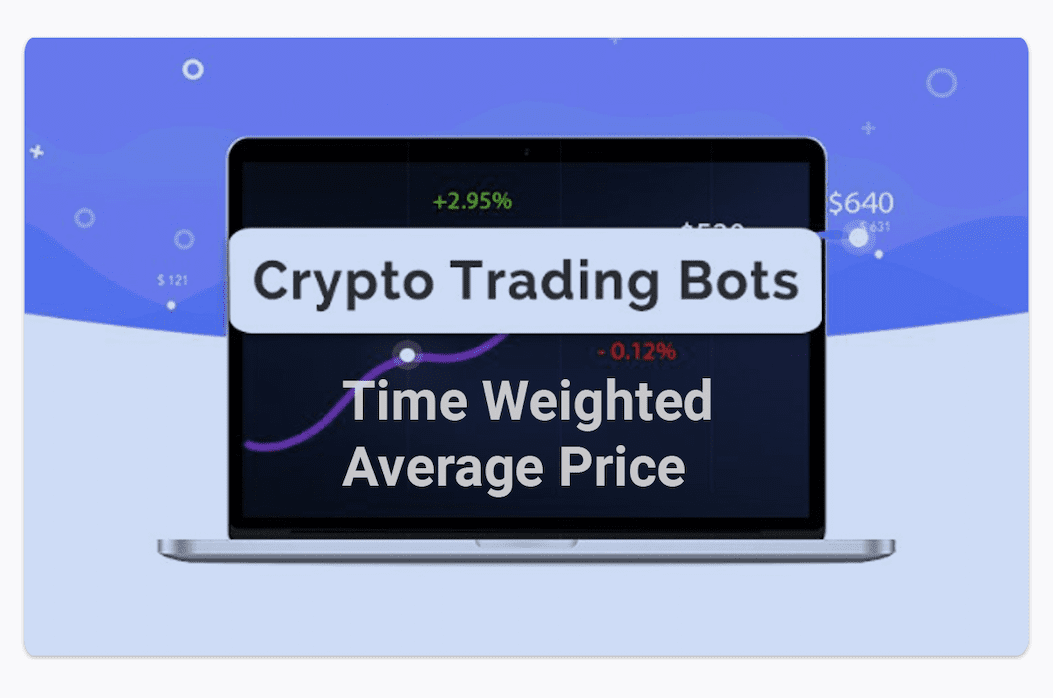 crypto trading bot time weighted average price