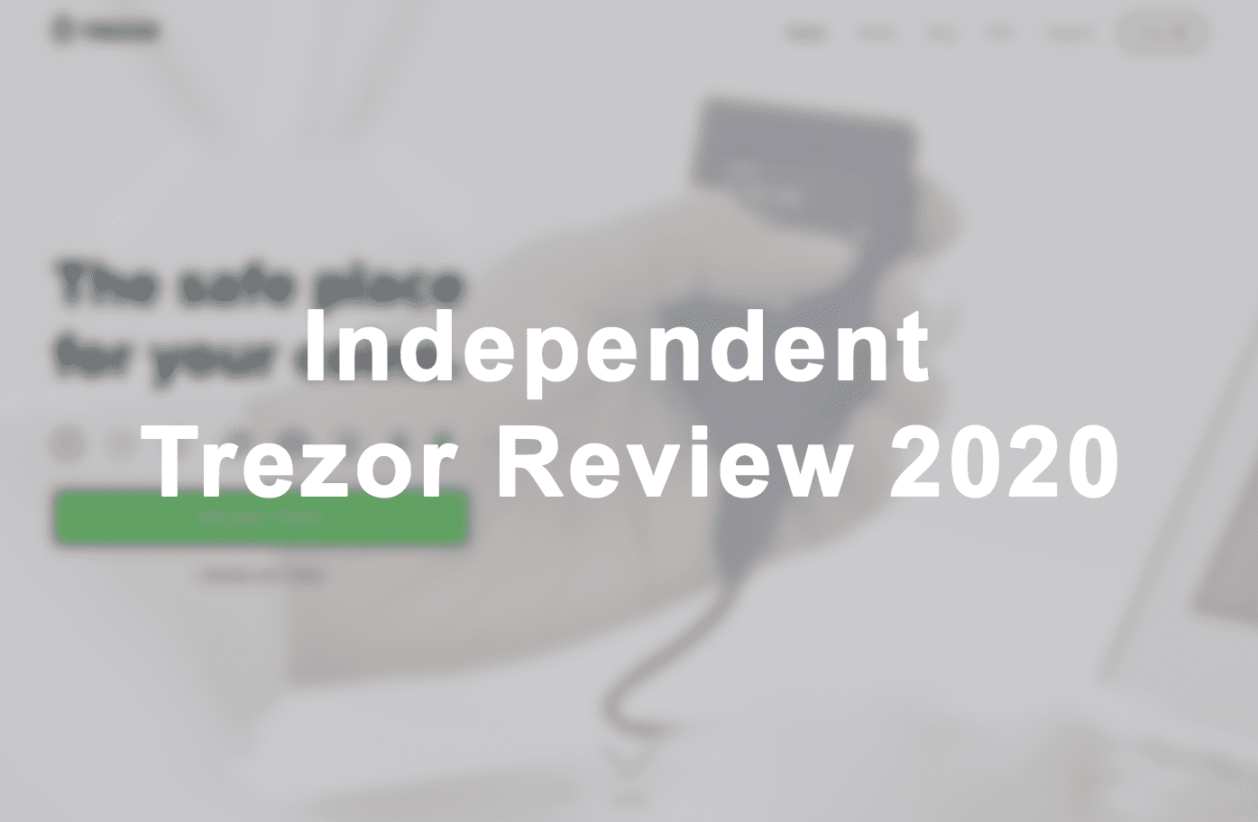trezor review 2020 by safetrading